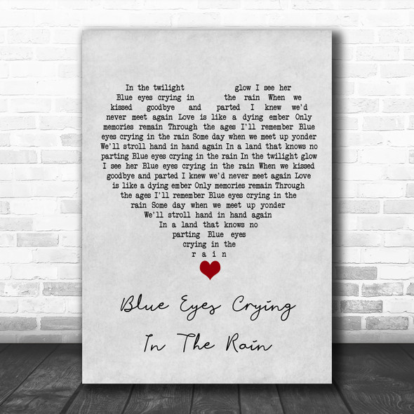 Willie Nelson Blue Eyes Crying In The Rain Grey Heart Song Lyric Wall Art Print
