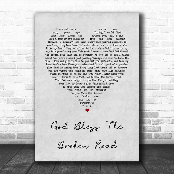 Rascal flats God Bless The Broken Road Grey Heart Song Lyric Wall Art Print