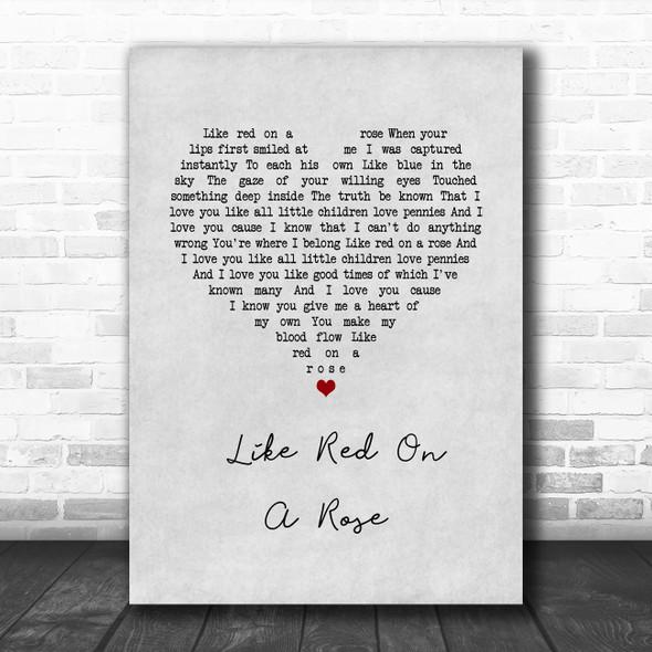Alan Jackson Like Red On A Rose Grey Heart Song Lyric Wall Art Print