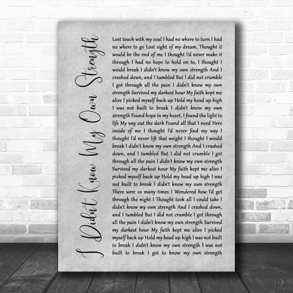Whitney Houston I Didn't Know My Own Strength Grey Rustic Script Song Lyric Wall Art Print