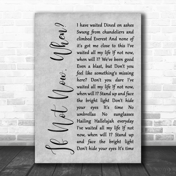 Incubus If Not Now, When Grey Rustic Script Song Lyric Wall Art Print