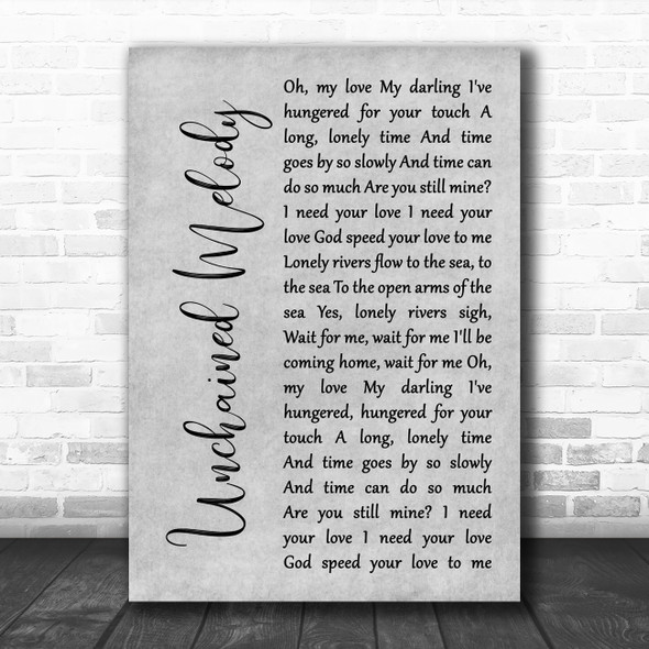 The Righteous Brothers Unchained Melody Grey Rustic Script Song Lyric Wall Art Print