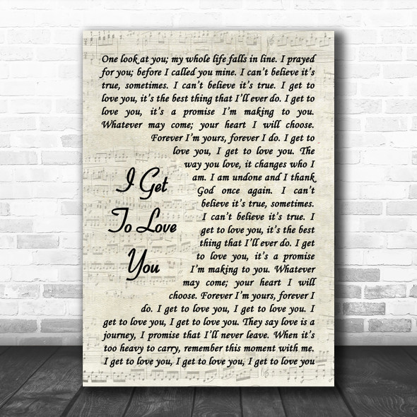 Ruelle I Get To Love You Vintage Script Song Lyric Wall Art Print