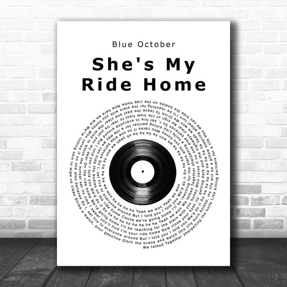 Blue October She's My Ride Home Vinyl Record Song Lyric Wall Art Print