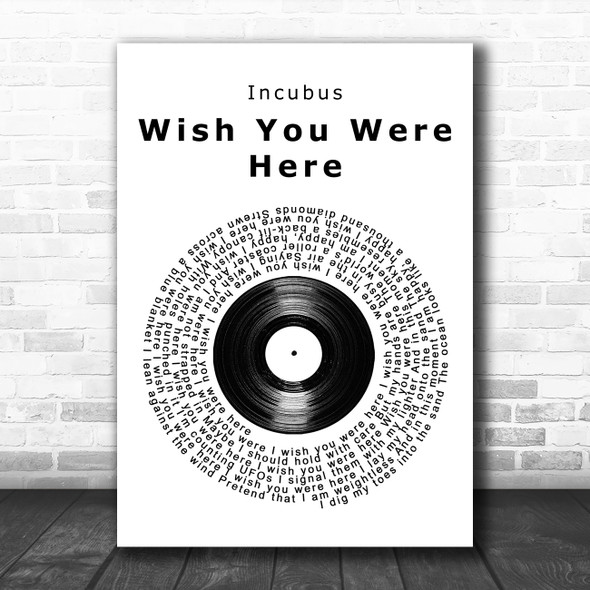 Incubus Wish You Were Here Vinyl Record Song Lyric Wall Art Print