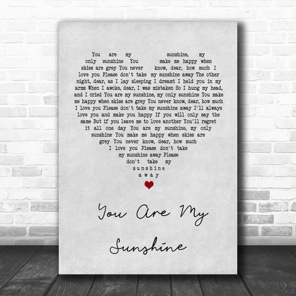 You Are My Sunshine Grey Heart Song Lyric Music Wall Art Print