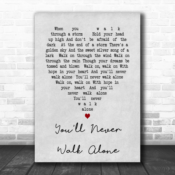 You'll Never Walk Alone Gerry And The Pacemakers Grey Heart Song Lyric Music Wall Art Print