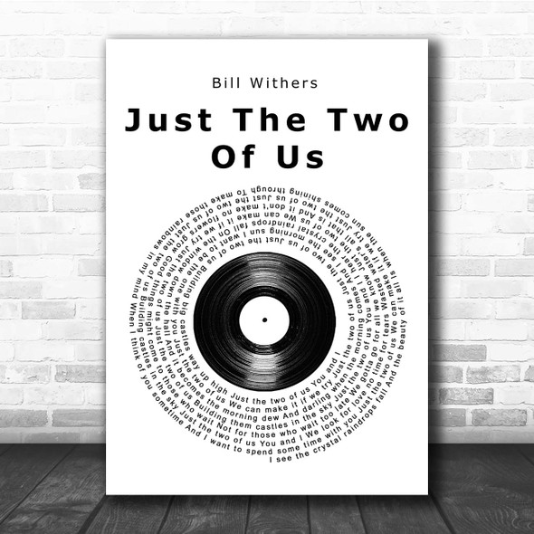 Bill Withers Just The Two Of Us Vinyl Record Song Lyric Print