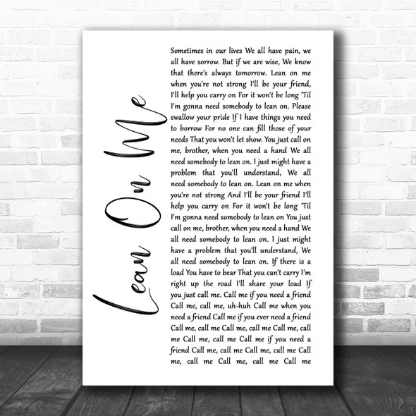 Bill Withers Lean On Me White Script Song Lyric Print