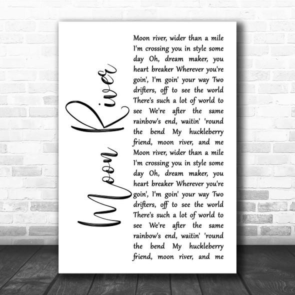 Henry Mancini Moon River White Script Song Lyric Print