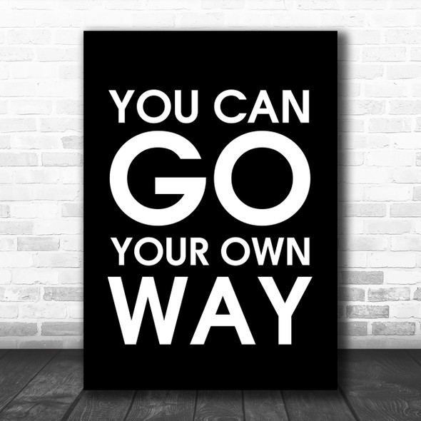 Black Fleetwood Mac You Can Go Your Own Way Song Lyric Music Wall Art Print