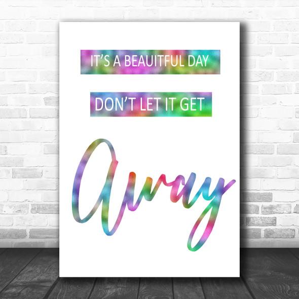Rainbow U2 It's A Beautiful Day Song Lyric Music Wall Art Print