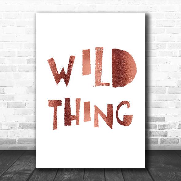 Rose Gold Wild Thing Song Lyric Music Wall Art Print