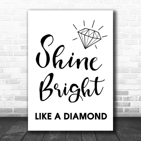 Shine Bright Like A Diamond Song Lyric Music Wall Art Print