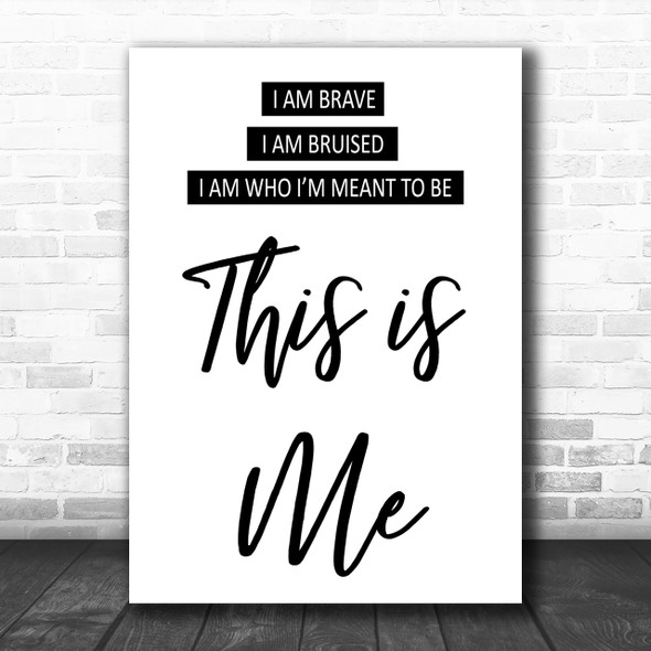 This Is Me The Greatest Showman Song Lyric Music Wall Art Print