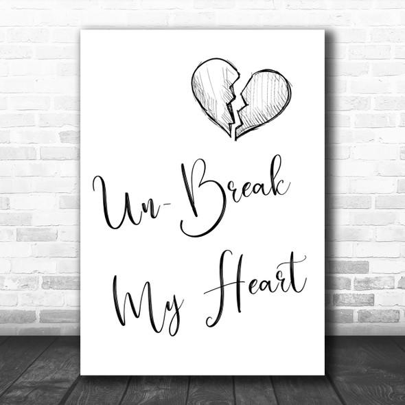 Toni Braxton Un-Break My Heart Song Lyric Music Wall Art Print