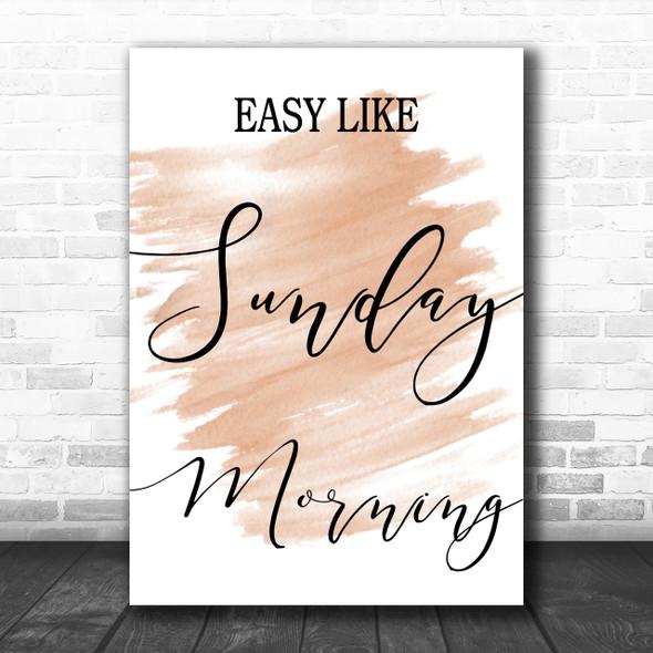 Watercolour Easy Like Sunday Morning Song Lyric Music Wall Art Print