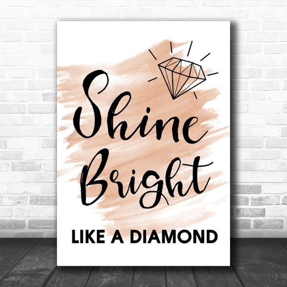 Watercolour Shine Bright Like A Diamond Song Lyric Music Wall Art Print