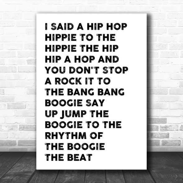 White & Black I Said Hip Hop Rappers Delight Song Lyric Music Wall Art Print