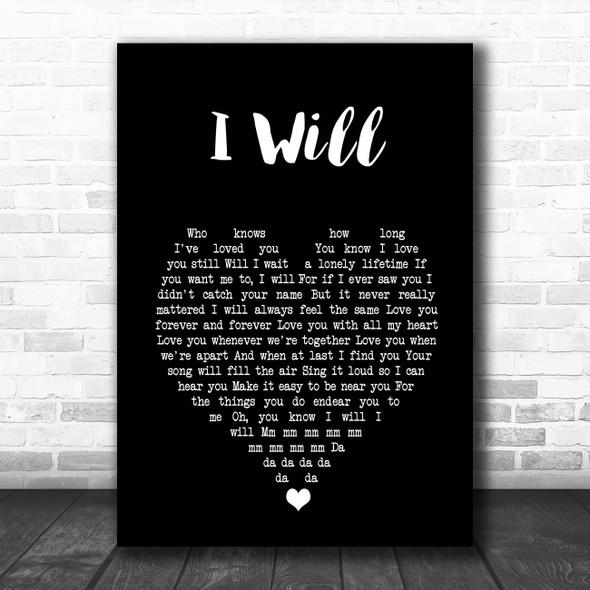 The Beatles I Will Black Heart Song Lyric Print