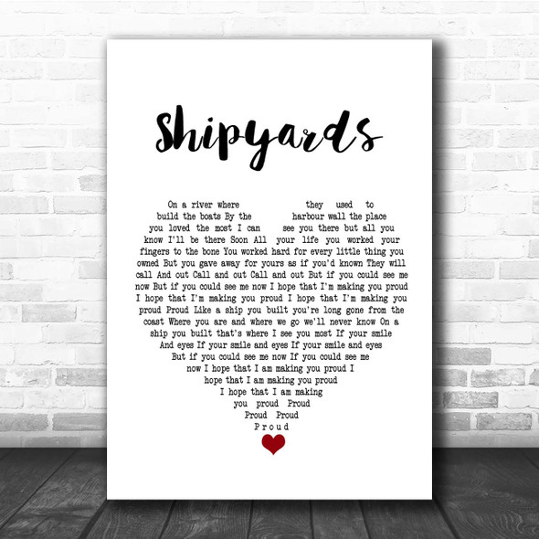 The Lake Poets Shipyards White Heart Song Lyric Print