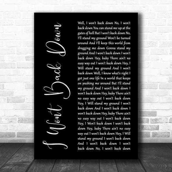 Tom Petty I Won't Back Down Black Script Song Lyric Print