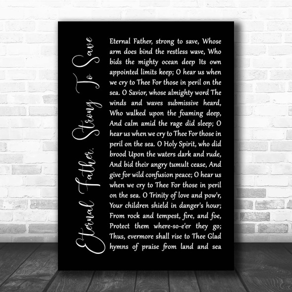 William Whiting Eternal Father, Strong To Save Black Script Song Lyric Print