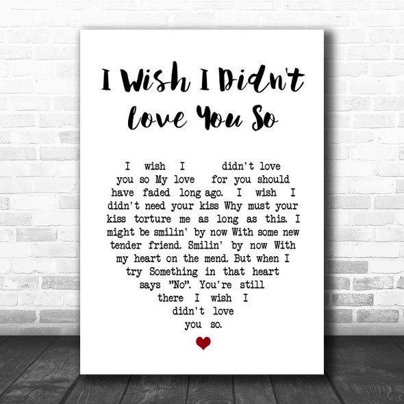 Willie Nelson I Wish I Didn't Love You So White Heart Song Lyric Print