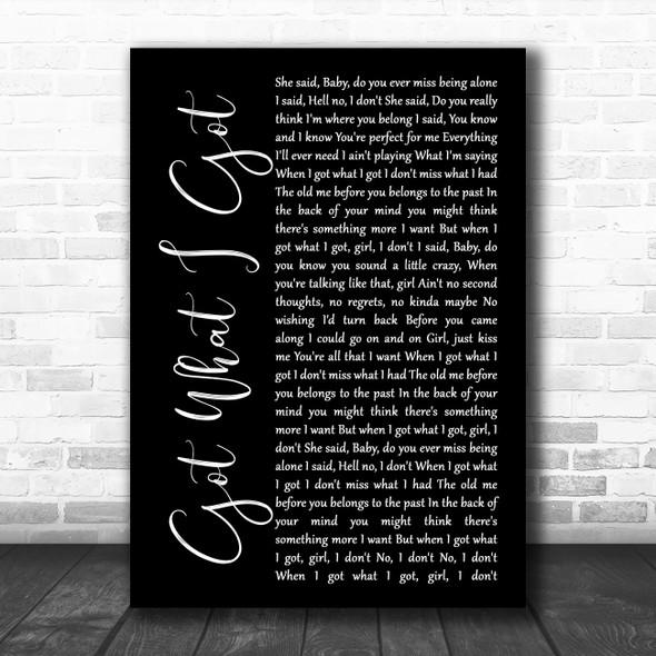 Jason Aldean Got What I Got Black Script Song Lyric Music Art Print