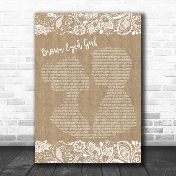 Van Morrison Brown Eyed Girl Burlap & Lace Song Lyric Music Art Print