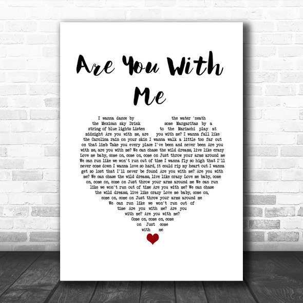 Easton Corbin Are You With Me White Heart Song Lyric Music Art Print