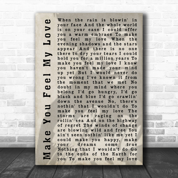 Bob Dylan Make You Feel My Love Shadow Song Lyric Music Wall Art Print