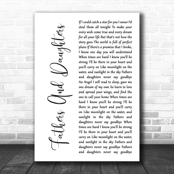 Michael Bolton Fathers And Daughters (Never Say Goodbye) White Script Song Lyric Music Art Print