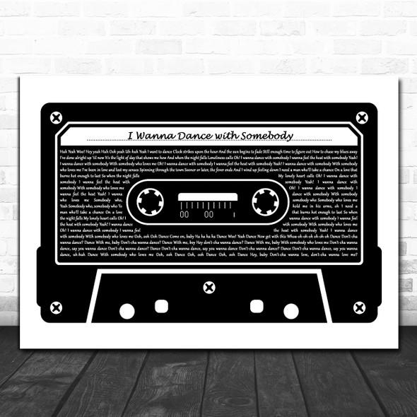 Whitney Houston I Wanna Dance with Somebody Black & White Music Cassette Tape Song Lyric Art Print