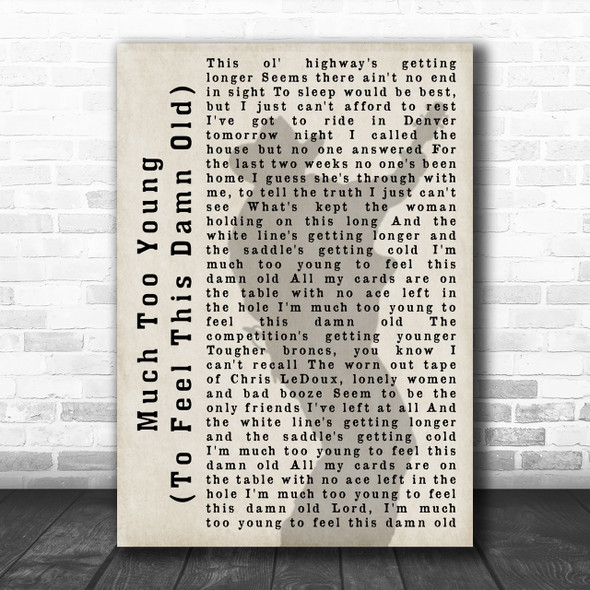 Garth Brooks Much Too Young (To Feel This Damn Old) Shadow Song Lyric Music Wall Art Print