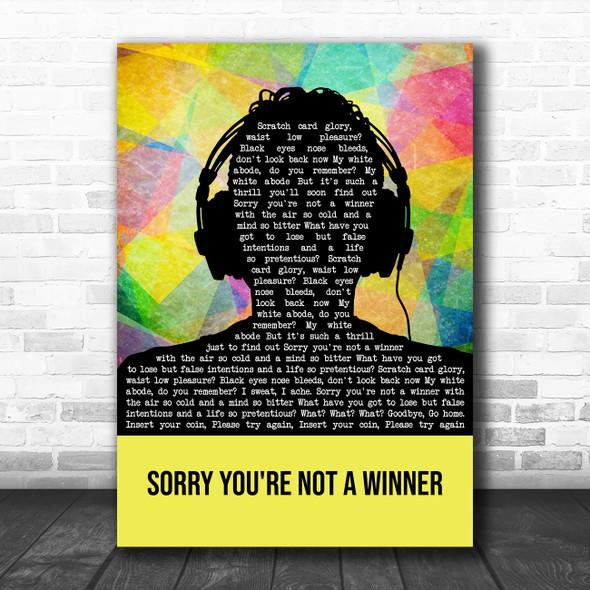 Enter Shikari Sorry You're Not a Winner Multicolour Man Headphones Song Lyric Art Print