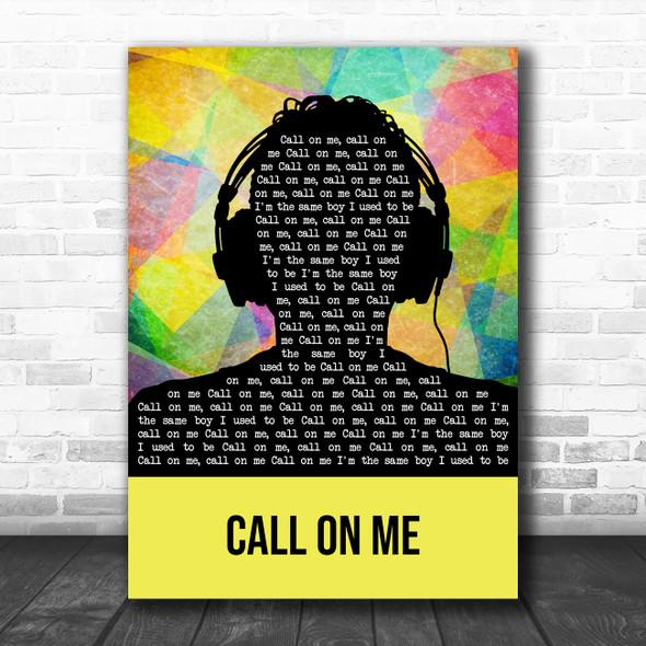 Eric Prydz Call on Me Multicolour Man Headphones Song Lyric Art Print