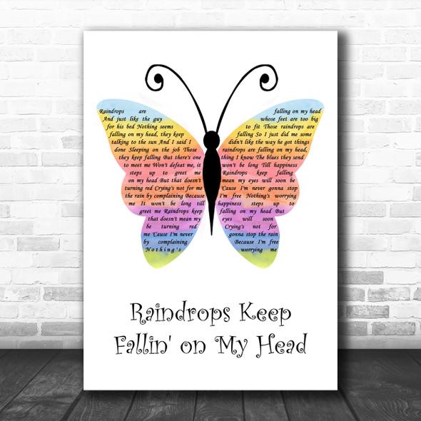 Raindrops Keep Fallin' on My Head Rainbow Butterfly Song Lyric Art Print