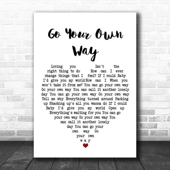 Fleetwood Mac Go Your Own Way White Heart Song Lyric Art Print