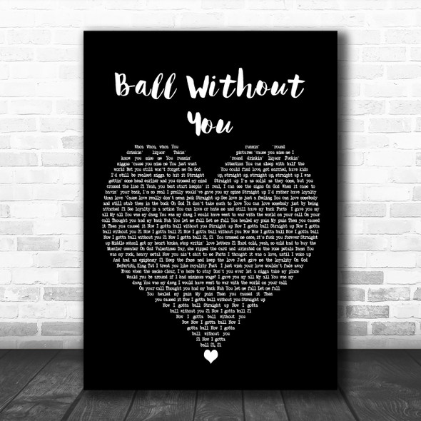 21 Savage Ball Without You Black Heart Decorative Wall Art Gift Song Lyric Print
