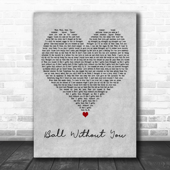 21 Savage Ball Without You Grey Heart Decorative Wall Art Gift Song Lyric Print