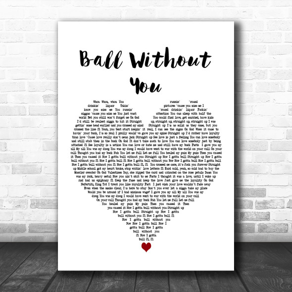 21 Savage Ball Without You White Heart Decorative Wall Art Gift Song Lyric Print
