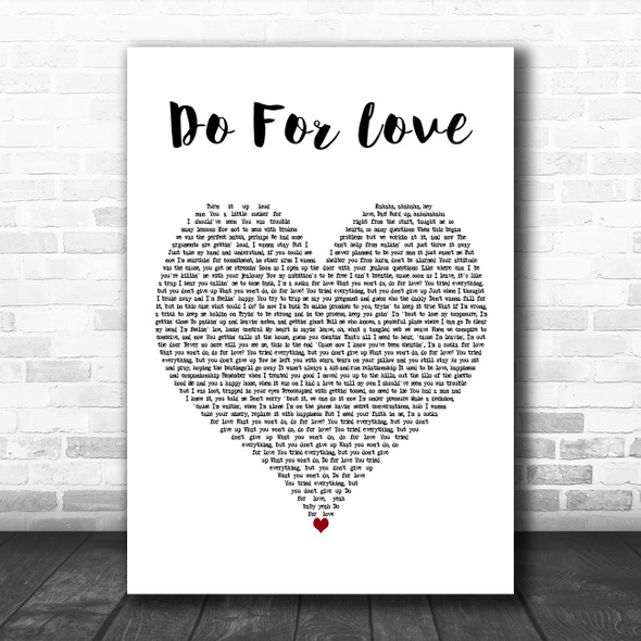 2Pac Do For Love White Heart Decorative Wall Art Gift Song Lyric Print