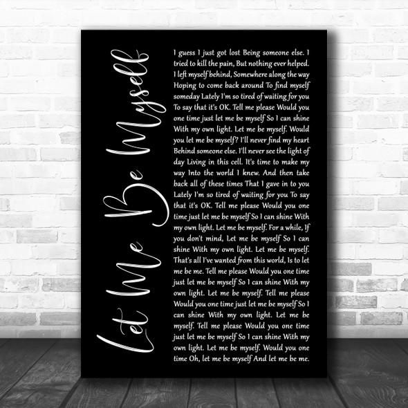 3 Doors Down Let Me Be Myself Black Script Decorative Wall Art Gift Song Lyric Print