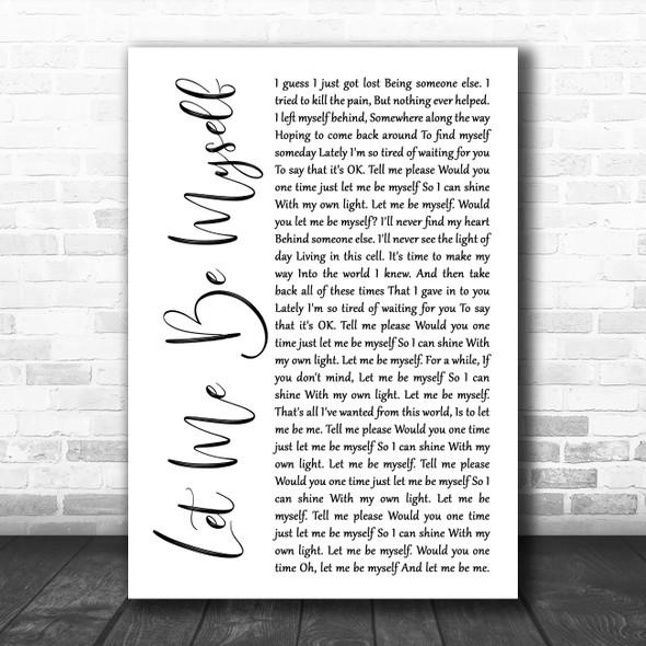 3 Doors Down Let Me Be Myself White Script Decorative Wall Art Gift Song Lyric Print