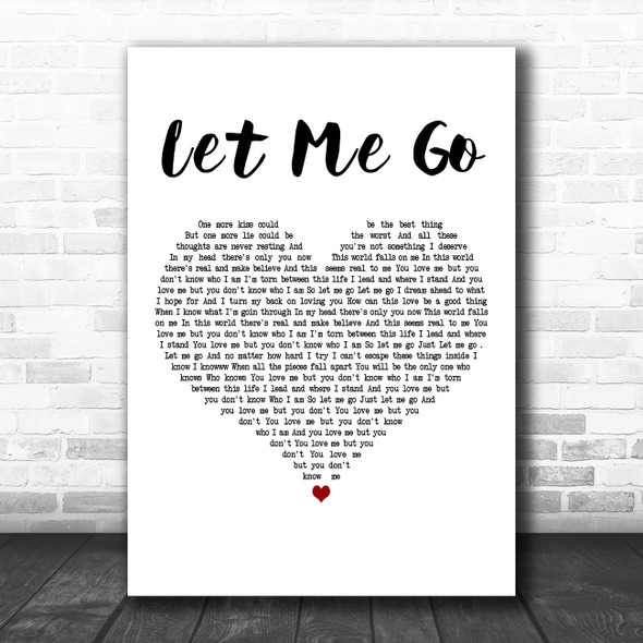 3 Doors Down Let Me Go White Heart Decorative Wall Art Gift Song Lyric Print