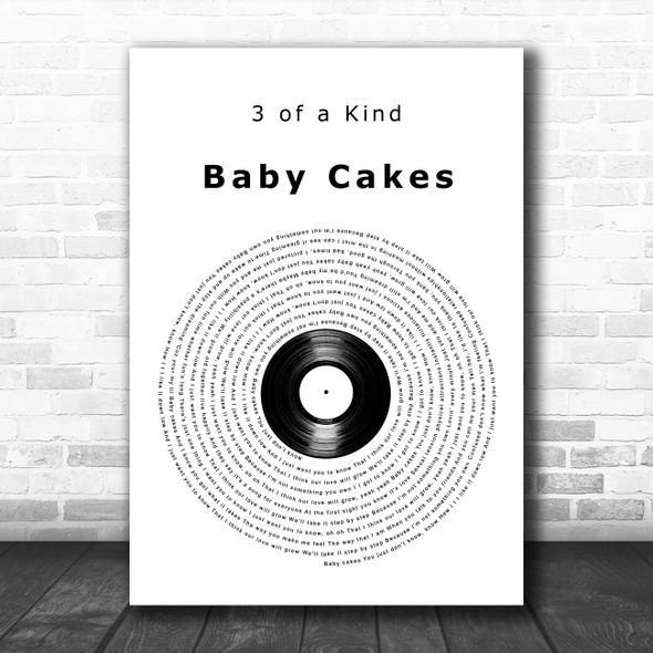 3 of a Kind Baby Cakes Vinyl Record Decorative Wall Art Gift Song Lyric Print