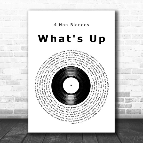4 Non Blondes What's Up Vinyl Record Decorative Wall Art Gift Song Lyric Print