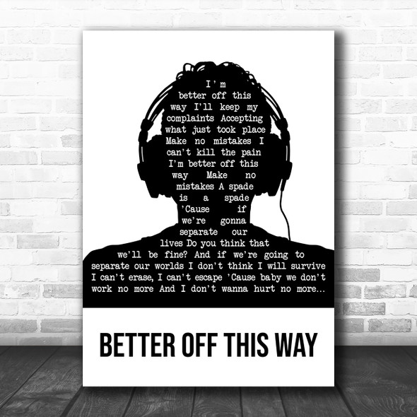 Bad Wolves Better Off This Way Black & White Man Headphones Song Lyric Print