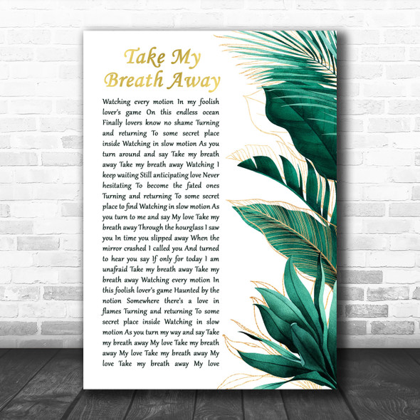 Berlin Take My Breath Away Gold Green Botanical Leaves Side Script Gift Song Lyric Print